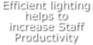 Efficient Lighting increases Productivity